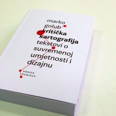 Marko Golub: Kritička kartografija – tekstovi o suvremenoj umjetnosti i dizajnu