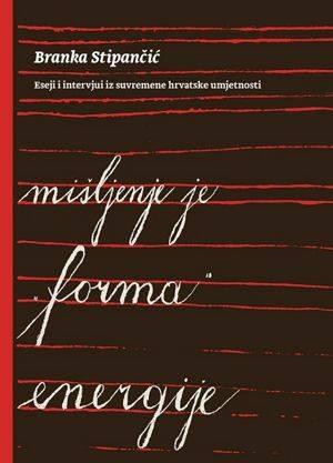 Branka Stipančić: Mišljenje je forma energije